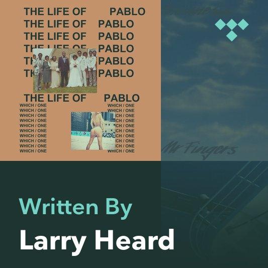 Songwriter Mix: Larry Heard