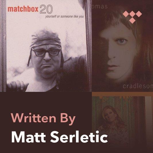 Songwriter Mix: Matt Serletic