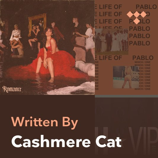 Songwriter Mix: Cashmere Cat