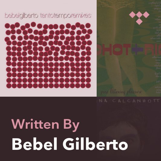 Songwriter Mix: Bebel Gilberto