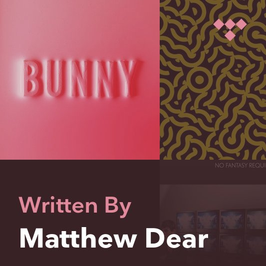 Songwriter Mix: Matthew Dear
