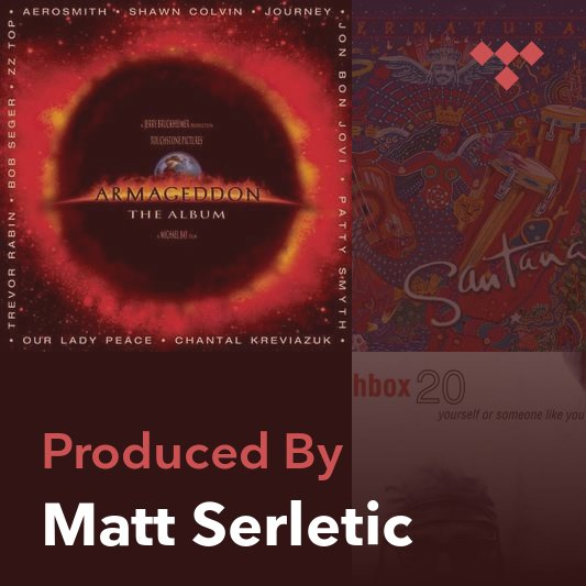 Producer Mix: Matt Serletic