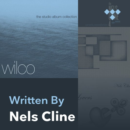 Songwriter Mix: Nels Cline