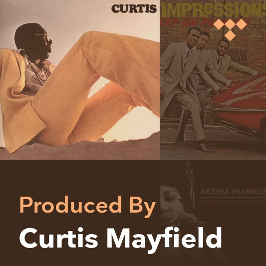 Producer Mix: Curtis Mayfield