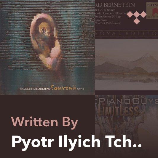 Songwriter Mix: Pyotr Ilyich Tchaikovsky