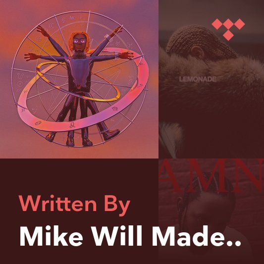 Songwriter Mix: Mike Will Made-It