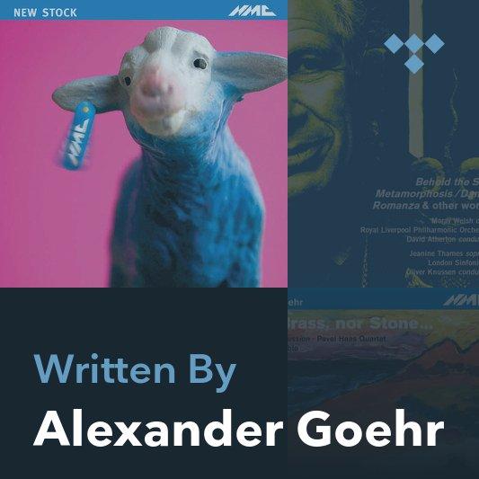 Songwriter Mix: Alexander Goehr