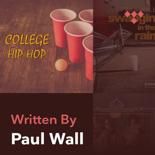 Songwriter Mix: Paul Wall
