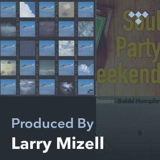 Producer Mix: Larry Mizell